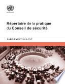 R Pertoire De La Pratique Du Conseil De S Curit Suppl Ment 2016 2017