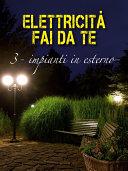 Elettricità Fai da te 3 - impianti in esterno