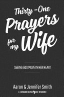 Thirty One Prayers for My Wife