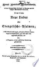 Ernst Gottlieb Woltersdorfs ... sämtliche neue Lieder oder Evangelische-Psalmen