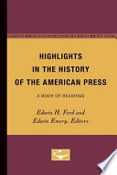 Highlights in the History of the American Press