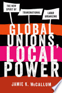 Global Unions  Local Power