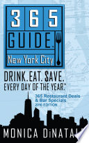 365 Guide New York City  Drink  Eat   ave  Every Day of the Year  A Guide to New York City Restaurant Deals and Bar Specials