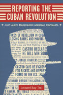 Ebook Reporting the Cuban Revolution Epub Leonard Ray Teel Apps Read Mobile