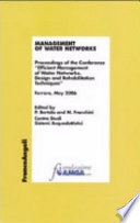 Management of water networks  Proceedings of the Conference   Efficient Management of Water Networks  Design and Rehabilitation Tech niques    Ferrara  May 2006