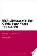 Irish Literature in the Celtic Tiger Years 1990 to 2008