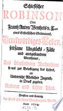 Schlesischer Robinson oder Frantz Anton Wentzels v  C     eines schlesischen Edelmanns denckw  rdiges Leben  etc