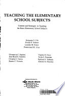Teaching the Elementary School Subjects  Content and Strategies in Teaching the Basic Elementary School Subjects