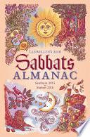 Llewellyn's 2016 Sabbats Almanac : with llewellyn's sabbats almanac. packed with rituals,...