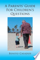 Ebook A Parents' Guide for Children's Questions Epub Benito Casados Apps Read Mobile