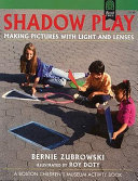 Shadow Play : make a variety of shadows and explains...