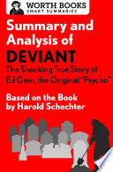 Summary and Analysis of Deviant  The Shocking True Story of Ed Gein  the Original Psycho