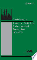 Guidelines for Safe and Reliable Instrumented Protective Systems