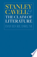 Stanley Cavell and the Claim of Literature Most Important Contemporary Philosophers His Writings Have Attracted