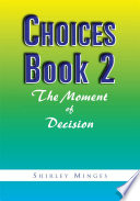 Choices Book 2  the Moment of Decision