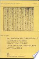 Buddhistische Zeremoniale (Kōshiki) und ihre Bedeutung für die Literatur des japanischen Mittelalters