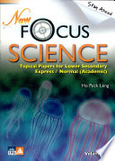 New Focus Science Topical Papers for Lower Secondary Express/Normal (Academic) Volume A