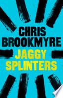 Jaggy Splinters