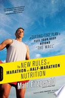 The New Rules of Marathon and Half marathon Nutrition