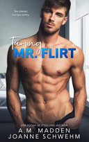 Taming Mr  Flirt