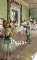Delphi Complete Works Of Edgar Degas Illustrated
