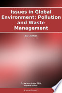 Issues in Global Environment  Pollution and Waste Management  2011 Edition