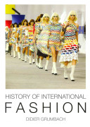 History of international fashion / Didier Grumbach &#59; photo editor Isabelle d
