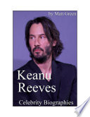 Celebrity Biographies   The Amazing Life Of Keanu Reeves   Famous Actors