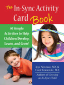 The In Sync Activity Card Book  50 Simple Activities to Help Children Develop  Learn  and Grow