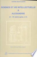 Science et vie intellectuelle à Alexandrie