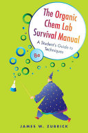 The Organic Chem Lab Survival Manual