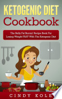 Ketogenic Diet The Belly Fat Burnin Recipe Book For Losing Weight Fast With The Ketogenic Diet