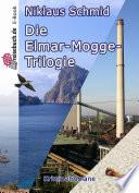 Die Elmar Mogge Trilogie
