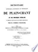 Dictionnaire Liturgique  Historique et Theorique de Plain Chant et de Musique d Eglise au Moyen Age et dans les Temps Modernes  etc