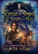 The Scholar  the Sphinx and the Shades of Nyx