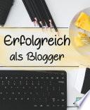 Erfolgreich als Blogger