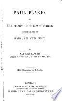 Paul Blake Or The Story Of A Boy S Perils In The Islands Of Corsica And Monte Cristo book