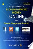 A Beginner s Guide to Blogging   Making Money Online