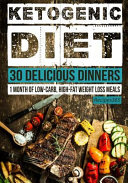 Ketogenic Diet 30 Delicious Dinners