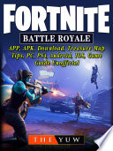 Fortnite Battle Royale  APP  APK  Download  Treasure Map  Tips  PC  PS4  Android  IOS  Game Guide Unofficial