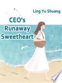 CEO s Runaway Sweetheart Book PDF