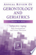Annual Review of Gerontology and Geriatrics  Volume 35  2015