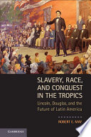 Slavery  Race  and Conquest in the Tropics