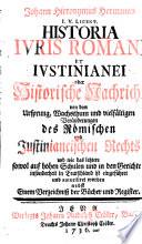 Johann Hieronymus Hermanns historia Iuris Romani et Iustinianei oder historische Nachricht von dem Ursprung, Wachsthum und vielfältigen Veränderungen des Römischen und Justinianeischen Rechts