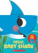 Hello, Baby Shark!