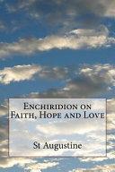 Enchiridion on Faith  Hope and Love