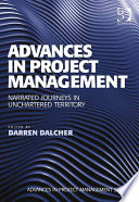 Advances In Project Management : management: narrated journeys in unchartered territory,...