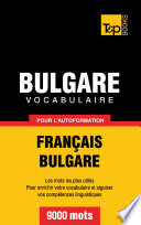 Vocabulaire Fran  ais Bulgare pour l autoformation   9000 mots
