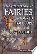 Encyclopedia of Fairies in World Folklore and Mythology Book PDF