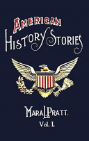 American History Stories  Volume I   With Original Illustrations